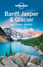 Lonely Planet Banff, Jasper and Glacier National Parks   Ellibs Library